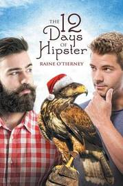 The 12 Days of Hipster by Raine O'Tierney