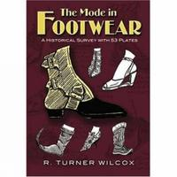 The Mode in Footwear by R.Turner Wilcox