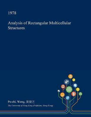 Analysis of Rectangular Multicellular Structures by Po-Chi Wong