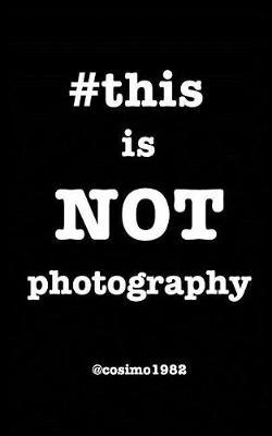 #Thisisnotphotography by @Cosimo1982