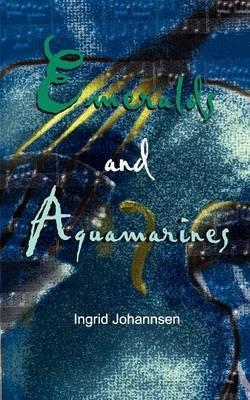 Emeralds and Aquamarines by Ingrid Jonannsen image
