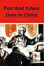 Past and Future Lives in China by Martin Avery