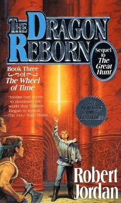 The Dragon Reborn (Wheel of Time #3) by Ronald R. Jordan