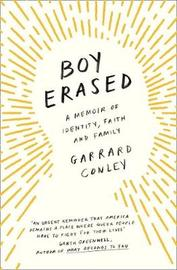 Boy Erased by Garrard Conley