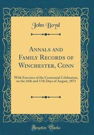 Annals and Family Records of Winchester, Conn by John Boyd