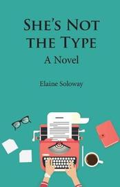 She's Not the Type by Elaine Soloway