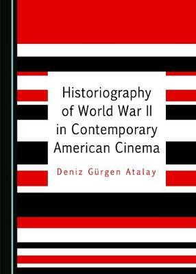 Historiography of World War II Films in Contemporary American Cinema image