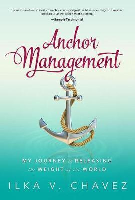 Anchor Management by Ilka V. Chavez