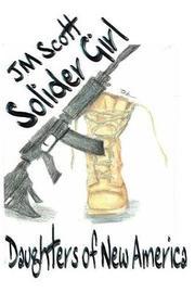 Solider Girl by Jm Scott