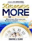 30 Summers More by Dwayne J Clark