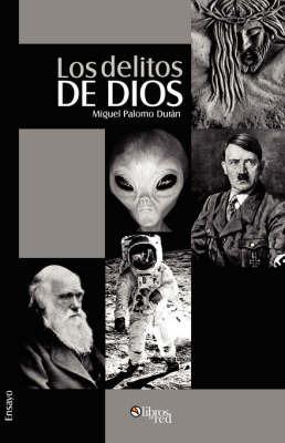 Los Delitos De Dios by Miguel, Palomo Duran image