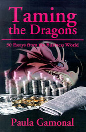 Taming the Dragons: 50 Essays from the Business World by Paula Gamonal image