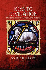 Keys to Revelation by Donald M Miesner
