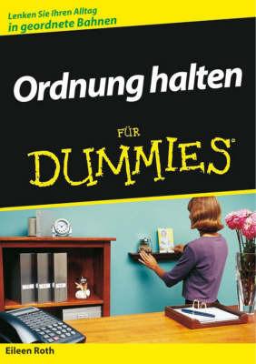 Ordnung Halten Fur Dummies by Eileen Roth