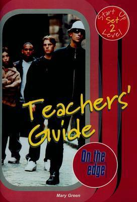 On the edge: Start-up Level Set 2 - Teacher Book by Mary Green