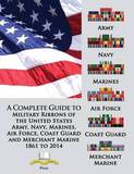 A Complete Guide to Military Ribbons of the United States Army, Navy, Marines, Air Force, Coast Guard and Merchant Marine 1861 to 2014 by Col Frank C Foster ((U S Army Ret)