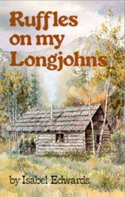 Ruffles on My Longjohns by Isabel Edwards