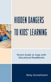 Hidden Dangers to Kids' Learning by Betsy Gunzelmann image