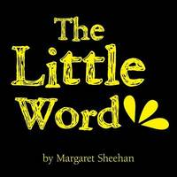 The Little Word by Margaret Sheehan image