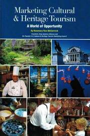 Marketing Cultural and Heritage Tourism by Rosemary Rice McCormick