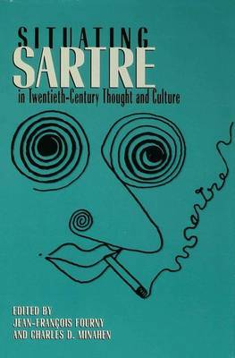 Situating Sartre in Twentieth-century Thought and Culture by Jean-Francois Fourny