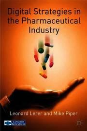 Digital Strategies in the Pharmaceutical Industry by Leonard Lerer