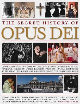 Secret History of Opus Dei by Maggy Whitehouse image