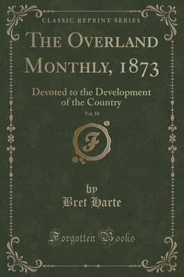 The Overland Monthly, 1873, Vol. 10 by Bret Harte image