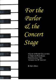 For the Parlor and the Concert Stage by Keith C. Ward image