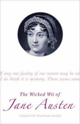 The Wicked Wit of Jane Austen by Dominique Enright image