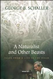 A Naturalist and Other Beasts by George B. Schaller image