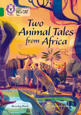 Two Animal Tales from Africa by Beverley Birch