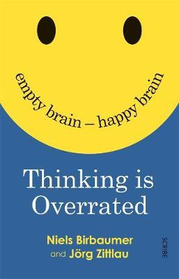Thinking is Overrated: Empty Brain - Happy Brain by Niels Birbaumer image