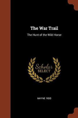 The War Trail by Mayne Reid image