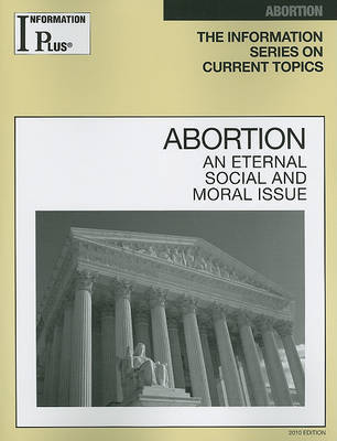 Abortion: An Eternal Social and Moral Issue by Sandra M Alters
