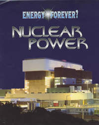 Energy Forever?: Nuclear Power by Ian Graham image