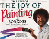 Best of the Joy of Painting with Bob Ross by Annette Kowalski