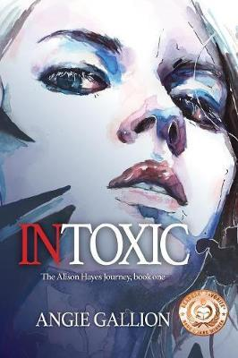 Intoxic by Angie Gallion