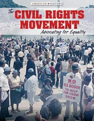 The Civil Rights Movement: Advocating for Equality by Tamra Orr