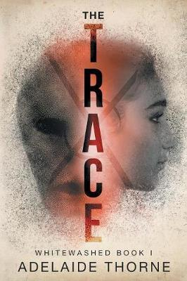 The Trace by Adelaide Thorne