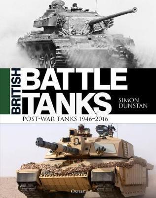 British Battle Tanks by Simon Dunstan