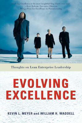 Evolving Excellence: Thoughts on Lean Enterprise Leadership by Kevin L. Meyer image