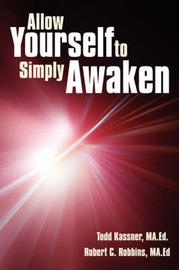 Allow Yourself to Simply Awaken by Todd Kassner Ma Ed image