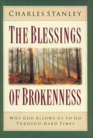 The Blessings of Brokenness by Charles Stanley image