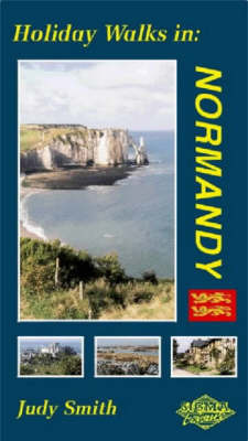Holiday Walks in Normandy by Judy Smith
