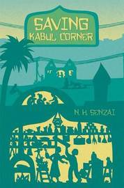 Saving Kabul Corner by N H Senzai