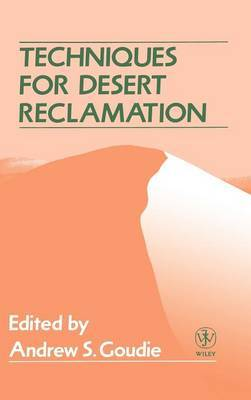 Techniques for Desert Reclamation by Andrew S Goudie