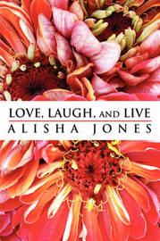 Love, Laugh, and Live by Alisha Jones image