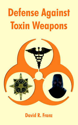 Defense Against Toxin Weapons by David, R. Franz image