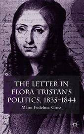 The Letter in Flora Tristan's Politics, 1835-1844 by Maire Fedelma Cross